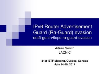 IPv6 Router Advertisement Guard (Ra-Guard) evasion draft-gont-v6ops-ra-guard-evasion