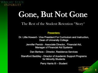 "Gone, But Not Gone The Rest of the Student Retention ""Story """