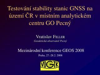 Testování stability stanic GNSS na území ČR v místním analytickém centru GO Pecný