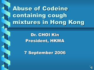 Abuse of Codeine containing cough mixtures in Hong Kong