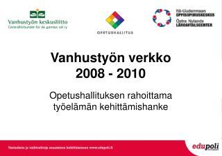 Vanhustyön verkko 2008 - 2010