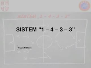 "SISTEM  ""1 – 4 – 3 – 3"""