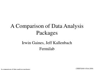 A Comparison of Data Analysis Packages