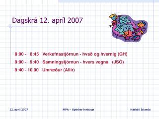 Dagskrá 12. apríl 2007