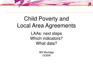 Child Poverty and  Local Area Agreements