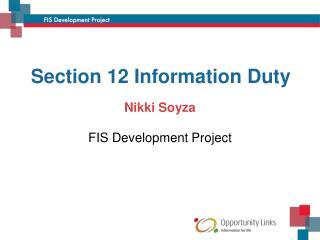 Section 12 Information Duty Nikki Soyza FIS Development Project