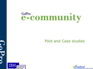 Pilot and Case studies