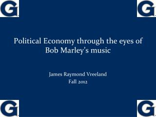 Political Economy through the eyes of Bob Marley's music