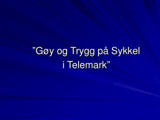 """""""Gøy og Trygg på Sykkel i Telemark"""""""