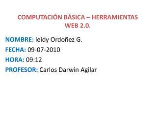 COMPUTACI�N B�SICA � HERRAMIENTAS WEB 2.0.