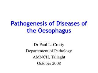 Pathogenesis of Diseases of the Oesophagus