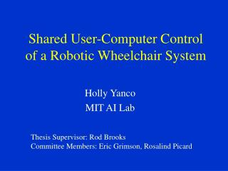 Shared User-Computer Control of a Robotic Wheelchair System