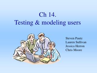 Ch 14.  Testing & modeling users