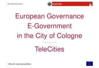European Governance E-Government  in the City of Cologne ---------------- TeleCities