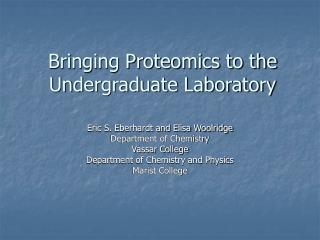 Bringing Proteomics to the Undergraduate Laboratory