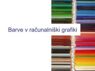 Barve v racunalni ki grafiki