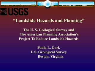 �Landslide Hazards and Planning� The U. S. Geological Survey and