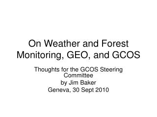 On Weather and Forest Monitoring, GEO, and GCOS