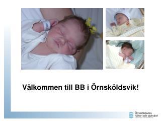 Välkommen till BB i Örnsköldsvik!