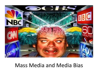 Mass Media and Media Bias