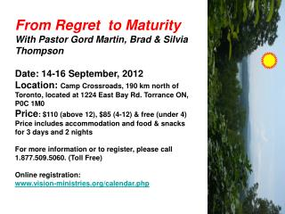 From Regret  to Maturity With Pastor Gord Martin, Brad & Silvia Thompson