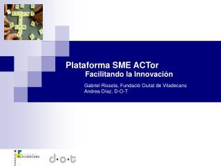 Plataforma SME ACTor