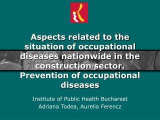 Institute of Public Health Bucharest Adriana Todea, Aurelia Ferencz