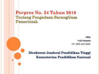 Perpres No. 54 Tahun 2010 Tentang Pengadaan Barang