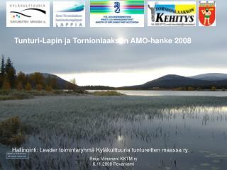 Tunturi-Lapin ja Tornionlaakson AMO-hanke 2008