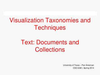 Visualization Taxonomies and Techniques Text: Documents and Collections