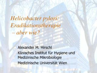 Helicobacter pylori: Eradikationstherapie  – aber wie?