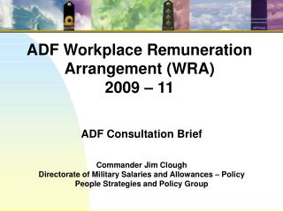 ADF Workplace Remuneration Arrangement (WRA) 2009 – 11
