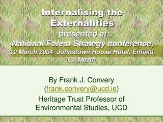 By Frank J. Convery ( frank.convery@ucd.ie )