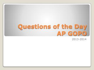 Questions of the Day AP GOPO