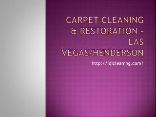 Carpet/Upholstery Cleaning & Restoration - Las Vegas/Henderson