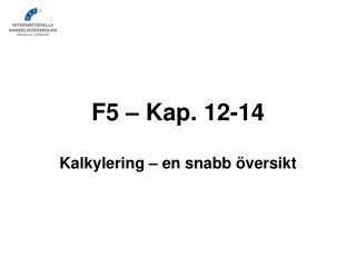 F5 – Kap. 12-14
