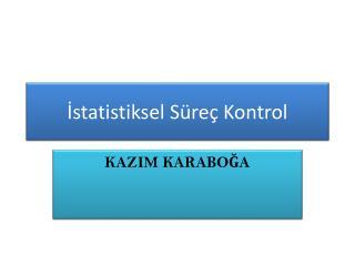 Istatistiksel S re  Kontrol