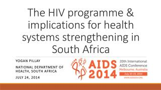The HIV programme & implications for health systems strengthening in South Africa