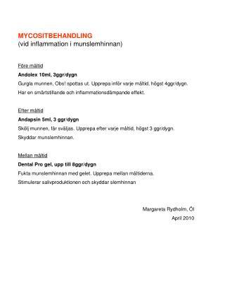 MYCOSITBEHANDLING (vid inflammation i munslemhinnan) Före måltid Andolex 10ml, 3ggr/dygn