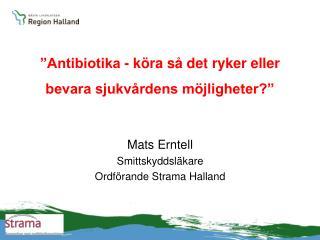 """""""Antibiotika - köra så det ryker eller bevara sjukvårdens möjligheter?"""""""