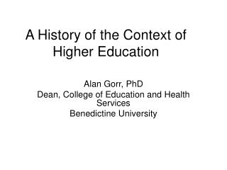 A History of the Context of Higher Education