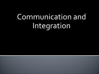 Communication and Integration