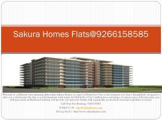 Sakura Homes Flats@9266158585