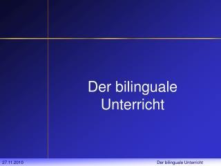 Der bilinguale Unterricht