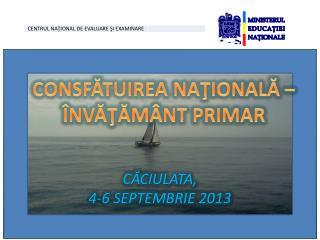CĂCIULATA, 4-6 SEPTEMBRIE 2013