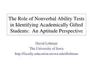 David Lohman The University of Iowa facultycation.uiowa/dlohman