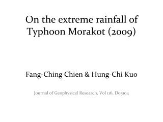 On the extreme rainfall of Typhoon Morakot (2009)