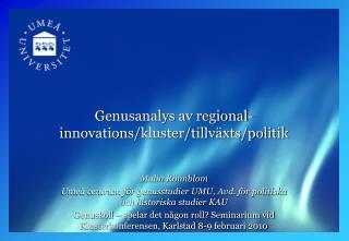 Genusanalys av regional- innovations/kluster/tillväxts/politik