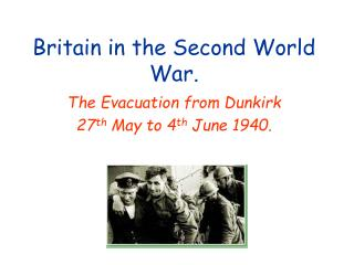 Britain in the Second World War.