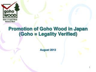 Promotion of  Goho  Wood in Japan ( Goho  = Legality Verified)